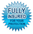 Fully Insured For Your Protection